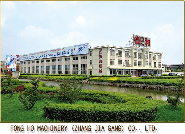 FONG HO MACHINERY (ZHANG JIA GANG) CO., LTD.
